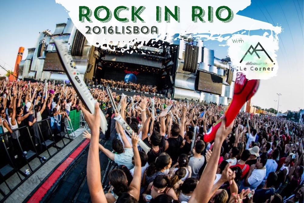 Rock In Rio 2016 Lisboa X Delicieuse Vie